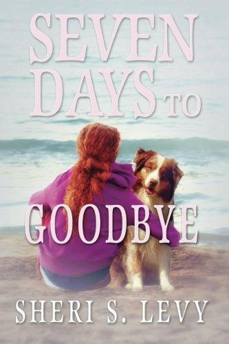 Seven Days to Goodbye: A Trina Ryan Novel (Volume 1)