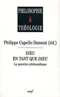 Dieu en tant que Dieu : La question philosophique par Philippe Capelle