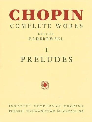 Chopin Preludes Piano - Preludes: Chopin Complete Works Vol. I (Fryderyk Chopin Complete Works)