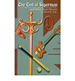 img - for [ The End of Superman: And Other Short Stories By Tick, David B ( Author ) Paperback 2001 ] book / textbook / text book