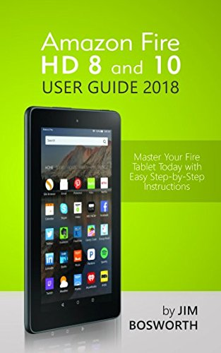 Amazon Fire HD 8 and 10 User Guide 2018: Master