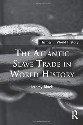 The Atlantic Slave Trade in World History (Themes in World History)]()