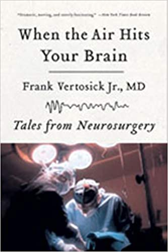 When the Air Hits Your Brain: Tales from Neurosurgery: Frank