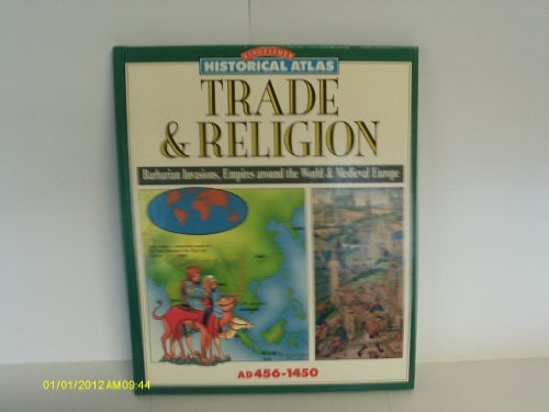 Trade and Religion, A.D.456-1450 (Historical Atlas)