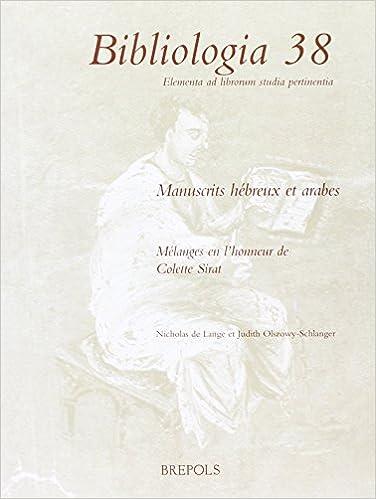 Livres Manuscrits Hebreux Et Arabes: Melanges En L'honneur De Colette Sirat epub, pdf