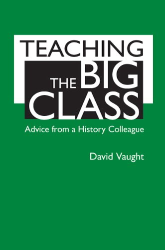 Teaching the Big Class: Advice from a History Colleague