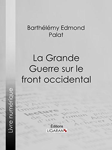 La Grande Guerre sur le front occidental (French Edition)