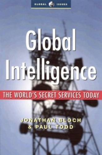 Read Online Global Intelligence: The World's Secret Services Today (Global Issues) pdf