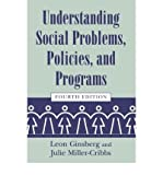 By Leon H. Ginsberg - Understanding Social Problems, Policies, and Programs (Social Problems and Social Issues) (4th Revised edition) (8.1.2005)