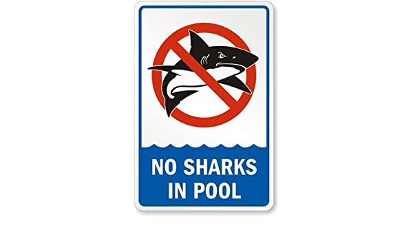 Amazon No Sharks In Pool With No Shark Symbol Sign 18 X 12