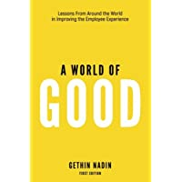 A World of Good: Lessons from Around the World in Improving the Employee Experience