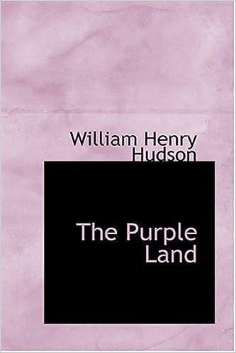 The Purple Land William Henry Hudson 9780554316635 Amazon Books