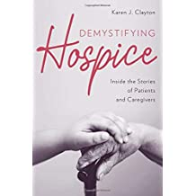 Demystifying Hospice: Inside the Stories of Patients and Caregivers