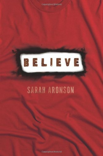 Believe (Fiction - Young Adult) by Sarah Aronson (2013-09-01)