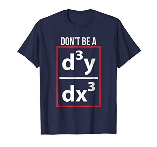 Math Calculus Pun tshirt Don't be a Third Derivative tee