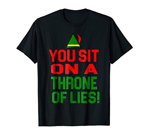 You Sit On A Throne of Lies! Elf Ugly Christmas Gift T shirt -