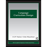Language Curriculum Design (ESL & Applied Linguistics Professional Series) (English Edition)