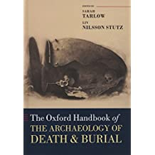 The Oxford Handbook of the Archaeology of Death and Burial (Oxford Handbooks)