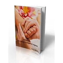 La réflexologie : les mains qui soulagent et soignent. (Mieux vivre sa vie.) (French Edition)