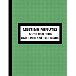 Meeting Minutes 50/50 Notebook Half Lined and Half Blank: An Adaptable Logbook Template For The Meeting Room, Customised Planner For Writing Agenda Notes