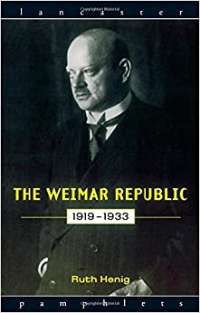 The Weimar Republic 1919-1933 (Lancaster Pamphlets) by Ruth Henig (3-Sep-1998)