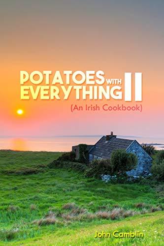 Potatoes with Everything II: (an Irish Cookbook) by John Camblin