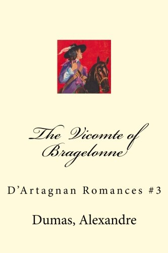 Read Online The  Vicomte of Bragelonne: D'Artagnan Romances #3 PDF