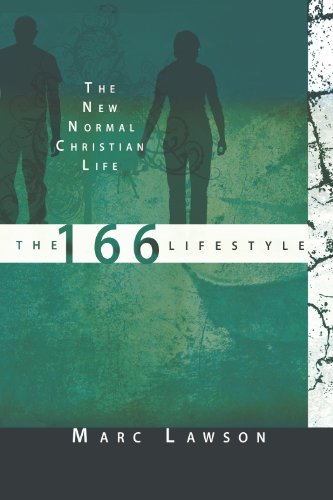 The 166 Lifestyle The New Normal Christian Life Kindle Edition