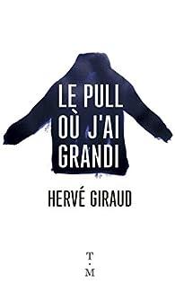 Le pull où j'ai grandi par Hervé Giraud