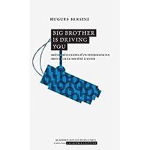 Big Brother is driving you. Brèves réflexions d'un informaticien obtus sur la société à venir (L'Académie en poche) (French Edition)