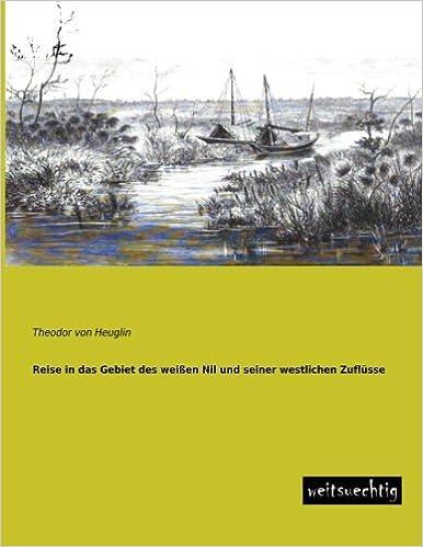 Book Reise in das Gebiet des weissen Nil und seiner westlichen Zufluesse