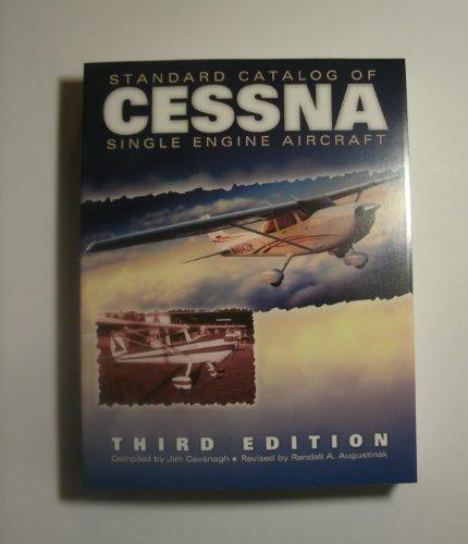 Standard Catalog of Cessna Single Engine Aircraft 3rd Edition Cessna Single Engine Aircraft