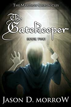 The Gatekeeper (The Marenon Chronicles Book 2) by [Morrow, Jason D.]