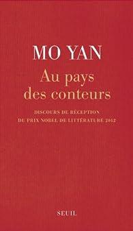 Au pays des conteurs : discours du prix nobel de littérature 2012 par Mo Yan