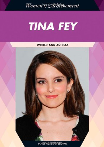 Tina Fey: Writer and Actress (Women of Achievement)