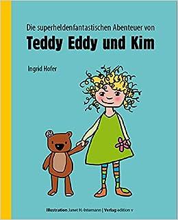 Die superheldenfantastischen Abenteuer von Teddy Eddy und ...