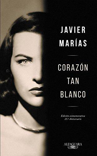 Corazon tan blanco (Edicion Especial 25 Aniversario) / A Heart So White (Spanish Edition) [Javier Marias] (Tapa Dura)