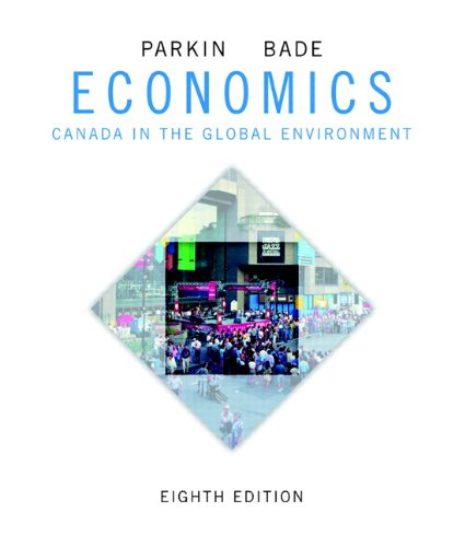 Economics: Canada in the Global Environment, Eighth Edition with MyEconLab (8th Edition)