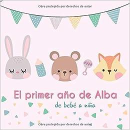 El primer año de Alba - de bebé a niña: Álbum de tu bebé ...