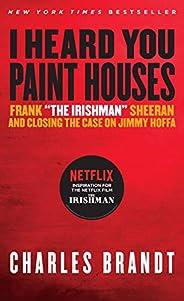 """I Heard You Paint Houses: Frank """"The Irishman"""" Sheeran & Closing the Case"""