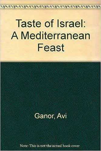 Taste of Israel: A Mediterranean Feast: Amazon.es: Ganor, Avi ...