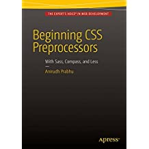 Beginning CSS Preprocessors: With SASS, Compass.js and Less.js