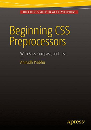 Beginning CSS Preprocessors: With SASS, Compass.js and Less.js by Apress