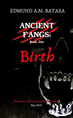 Book: Ancient Fangs - Birth (Book 1) by Edmund A. M. Batara