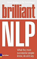 Brilliant NLP: What the most successful people know, do and say (2nd Edition) (Brilliant Business)