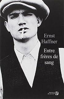 Entre frères de sang : roman, Haffner, Ernst
