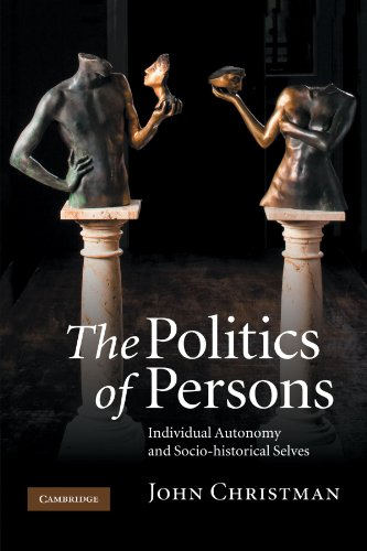 The Politics of Persons: Individual Autonomy and Socio-historical Selves