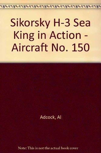 Sikorsky H-3 Sea King in Action - Aircraft No. (Sea King Aircraft)