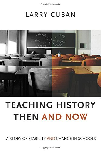 Teaching History Then And Now: A Story Of Stability And Change In Schools