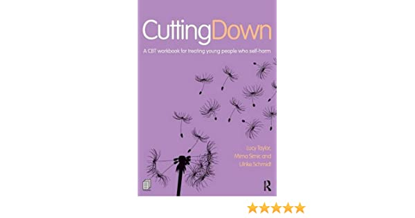 Amazon.com: Cutting Down: A CBT workbook for treating young people ...